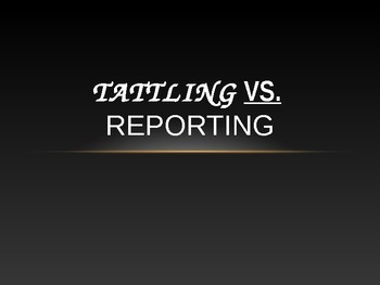 Tattling vs. Reporting, for first graders