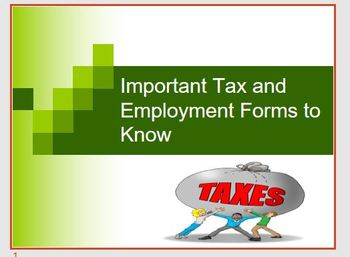 Tax and Employment Forms PowerPoint and Note Sheet-Good Aid to Teach About Forms