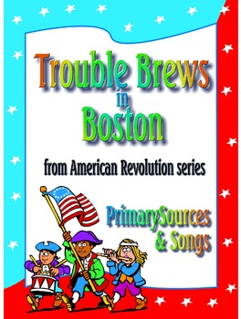 Taxation Without Representation - American Revolution, Primary Sources and Songs