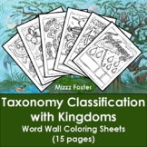 Taxonomy Classification and Kingdoms Word Wall Coloring Sheets (15 pgs)