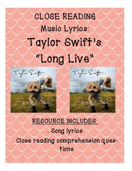 """Taylor Swift's """"Long Live"""" Song Lyric Close Reading Comprehension"""