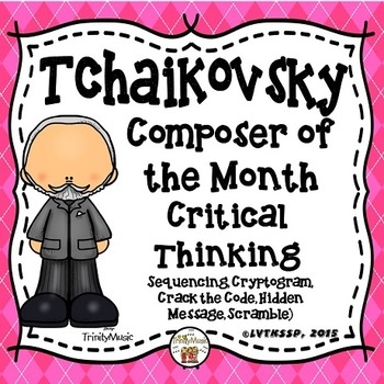 Tchaikovsky Critical Thinking Worksheets (Composer of the Month)