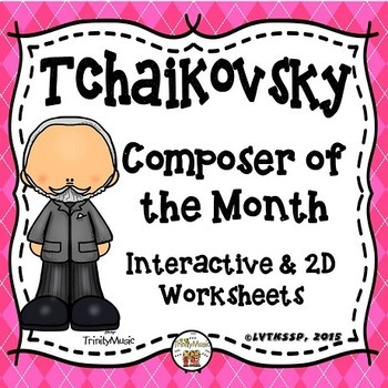 Tchaikovsky Interactive Worksheets (Composer of the Month)