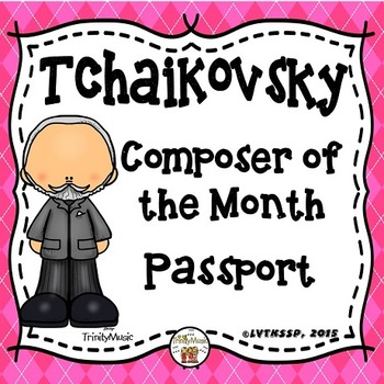 Tchaikovsky Passport (Composer of the Month)