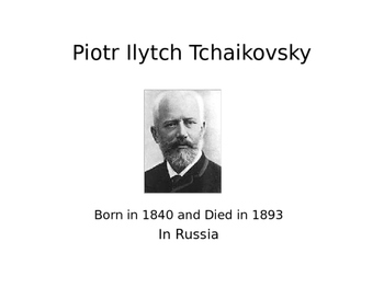 Tchaikovsky - Presentation on his History & Follow Along Worksheet
