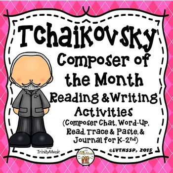 Tchaikovsky Reading and Writing Activities (Composer of th