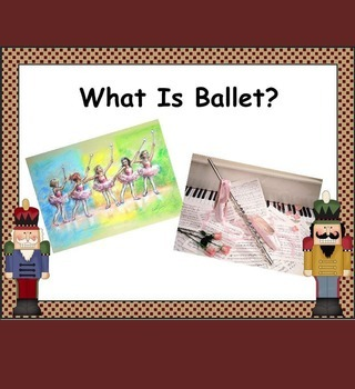 Tchaikovsky & The Nutcracker Suite: Intro. To Composer/Ballet (PPT EDITION)
