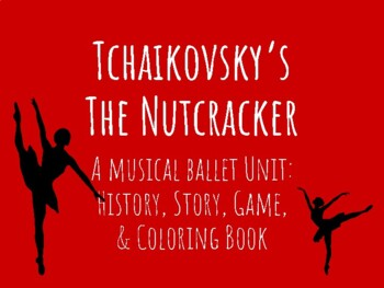 Tchaikovsky's Nutcracker Unit: Story, Game, Coloring Book, & more!