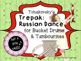 Tchaikovsky's Trepak: Russian Dance - An activity for Bucket Drums & Tambourines