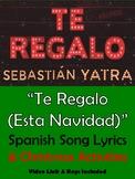 Te Regalo Esta Navidad Spanish Song Unit - Christmas & Fun Activities