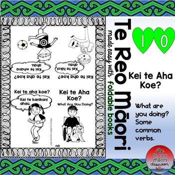 Te Reo Māori: What are you doing? Kei te aha koe?- Foldable Book #10