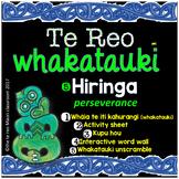 Te Reo Whakatauki **H I R I N G A** Perseverance