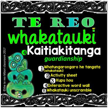 Te Reo Whakatauki ** K A I T I A K I T A N G A**-guardianship