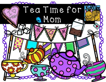 Mother's Day Clip Art Tea Time for Mom Personal and Commercial Use Kid-E-Clips