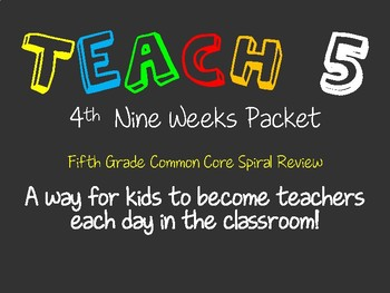 Teach 5: 4th Nine Weeks --- 5th Grade Common Core