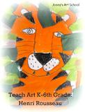 Teach Art Masterpiece to PreK - 6th Grade: Henri Rousseau Tiger in the Jungle