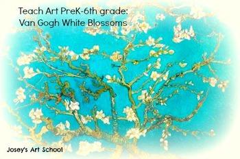 Art Lesson Teach VanGogh to K - 5th Grade Van Gogh Almond Blossoms Art History