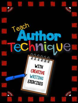 Teach Author Technique Through Creative Writing Exercises