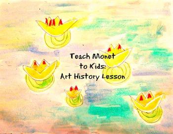 Art Lesson Teach Claude Monet to Grades K-2 Water Lilies Art History Art Project