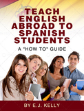 Teach English Abroad to Spanish Students a How to Guide