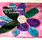Art Lesson Georgia O'Keefe Inspired Flowers K-6 Art History Common Core ELA