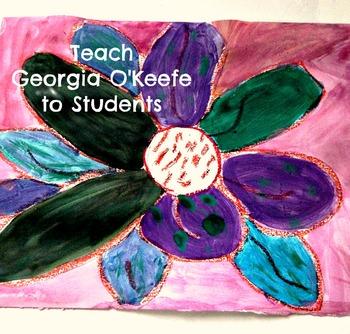 Art Lesson Georgia O'Keefe Inspired Flowers K-6 Art History Common Core ELA