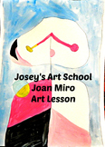 Art Lesson Joan Miro Grades K-6 Art History and Project Common Core ELA