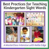 Teach Kindergarten Sight Words: MasterClass Intensive with Nellie Edge