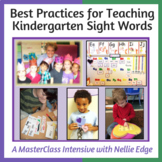 Teach Kindergarten Sight Words: MasterClass Intensive with