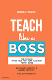 "Teach Like A BOSS: The Ultimate ""Rock Your First Year Teac"
