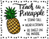 """Teach Like a Pineapple""- Colored Print {KT Creates}"