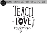Teach Love Inspire Cutting File and Clip Art - SVG, EPS, P