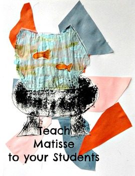 Art Lesson Matisse Grades K-5 Cut Paper and Fish Bowl Montage Art History Lesson
