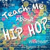 Teach Me About Hip Hop