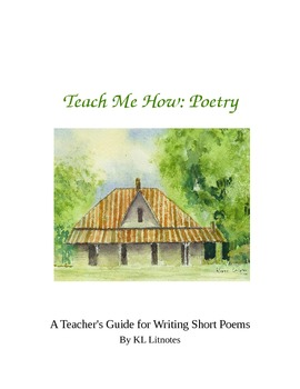 Teach Me How Poetry  A Teacher's Guide for Writing Short Poems