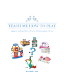 Teach Me How To Play: Guide for teaching Children with Autism
