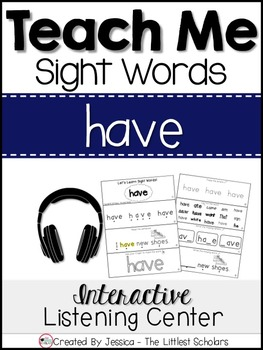 Teach Me Sight Words: HAVE [Interactive Center with Printables and Audio]