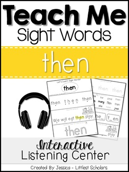 Teach Me Sight Words: THEN [Interactive Center with Printables and Audio]
