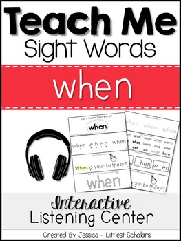 Teach Me Sight Words: WHEN [Interactive Center with Printables and Audio]