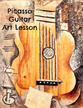 Art Lesson Teach Picasso to your Students: Guitar  K-6 Art History and Project