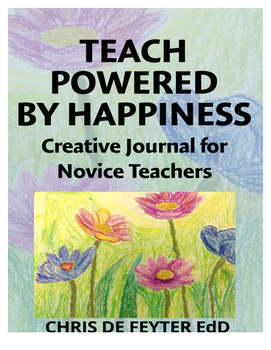 Teach Powered by Happiness: A creative Journal for Novice teachers
