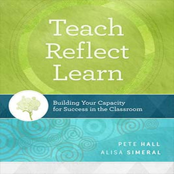 Teach, Reflect, Learn, by Pete Hall & Alisa Simeral, ASCD Hardgood Book (New)