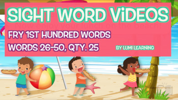 Fry 1st 100 Sight Word Videos, #26-50: Teach Spelling, Meaning, Usage, & More