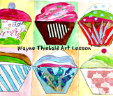 Art Lesson Wayne Thiebaud to Grades K-6 Cupcakes Art History and Project