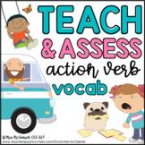 Teach & Assess Action Verb Vocabulary