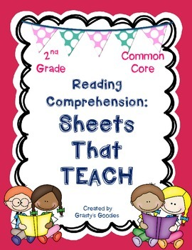 Reading Comprehension: Sheets That Teach (2nd Grade - Common Core - RL and RI)