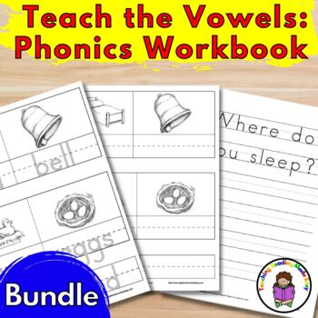 Teach the Vowels:  Phonics Workbook (Complete Bundle)