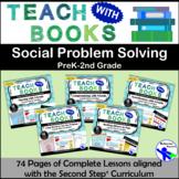 Teach with Books – Social Problem Solving Unit – PreK-2 No Prep Lessons