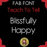 FONT FOR COMMERCIAL USE  {TeachToTell BLISSFULLY HAPPY FONT}