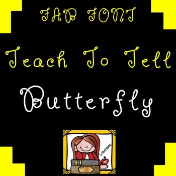 FONT FOR COMMERCIAL USE  - TeachToTell BUTTERFLY FONT